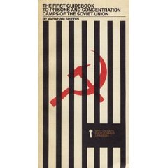 The First Guidebook to Prisons & Concentration Camps in the Soviet Union